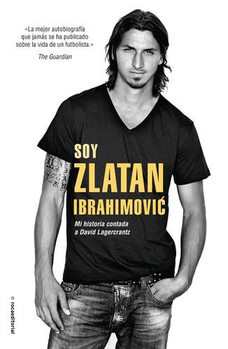 soy zlatan ibrahimovic  - david lagercrantz