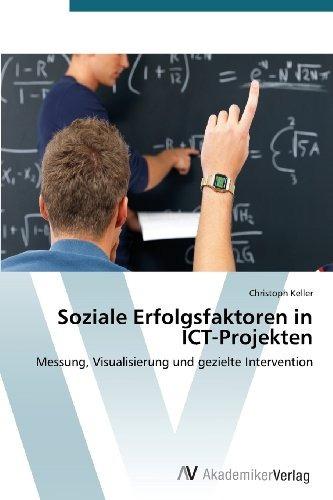 soziale erfolgsfaktoren in ict-projekten: messung, visualis