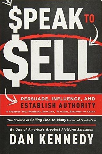 speak to sell : dan kennedy