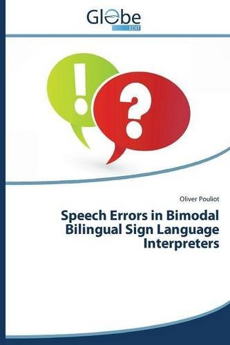 speech errors in bimodal bilingual sign language interprete