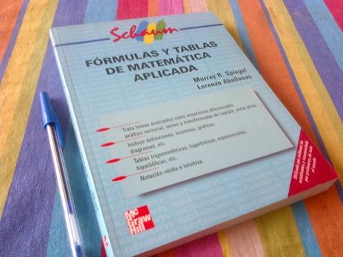 spiegel, abellanas formulas y tablas de matematica aplicada.