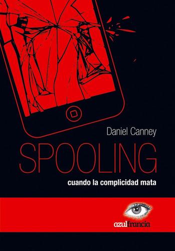 spooling, de daniel canney
