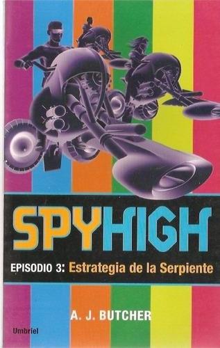 spyhigh episodio 3  estrategia de la serpiente  butcher