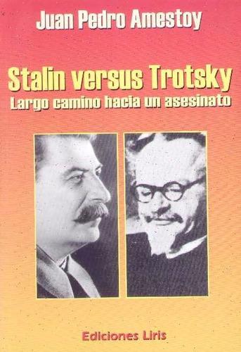 stalin versus trotsky - largo camino hacia un asesinato