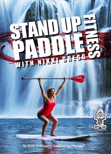 stand up paddle fitness with nikki gregg surf dvd sup filme