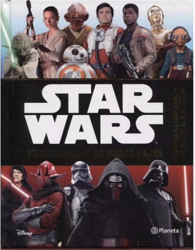 star wars enciclopedia de personajes / planeta - disney