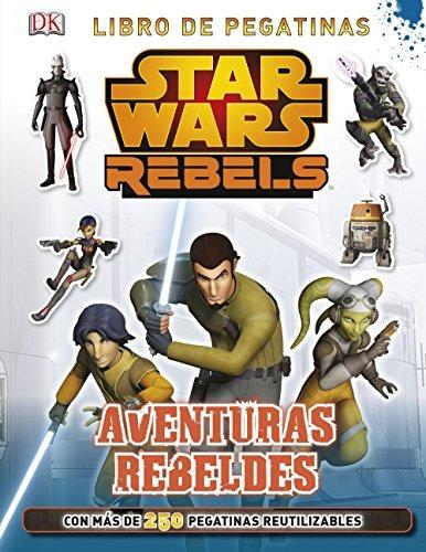 star wars rebels. libro de pegatinas. aventuras envío gratis