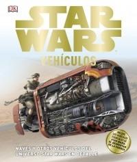 star wars: todos los vehiculos de la saga incluyendo 7 libro