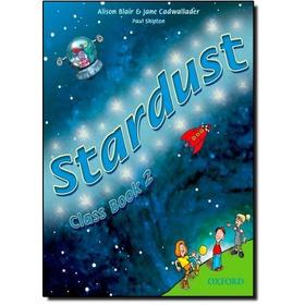 Stardust 2 Class Book - Alison Blair E Jane Cadwallader