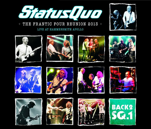 status quo -the frantic four reunion 2013live at hammersmith