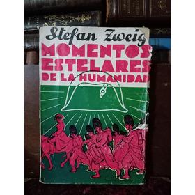Stefan Zweig Momentos Estelares De La Humanidad