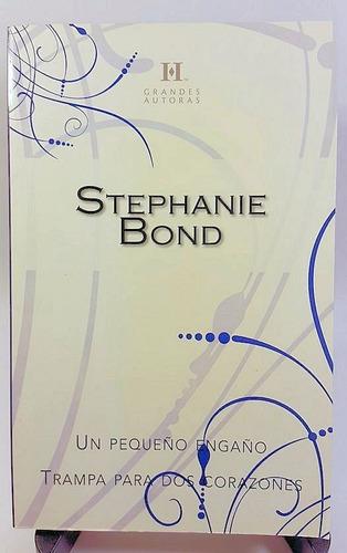 stephanie bond - un pequeño engaño / trampa para 2 corazones