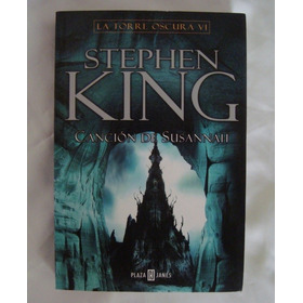 Stephen King La Torre Oscura 6 Cancion De Susannah