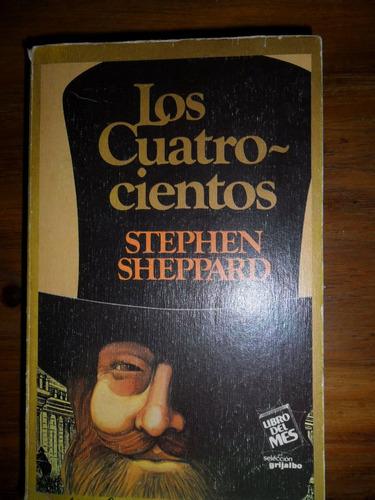 stephen sheppard . los cuatrocientos . usado novela