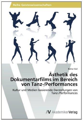ästhetik des dokumentarfilms im bereich von tanz-/performan