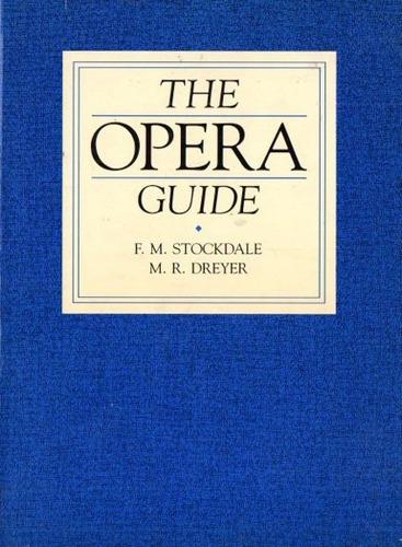 stockdale dreyer - the opera guide - libro en ingles