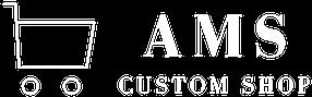 AMS CUSTOM SHOP