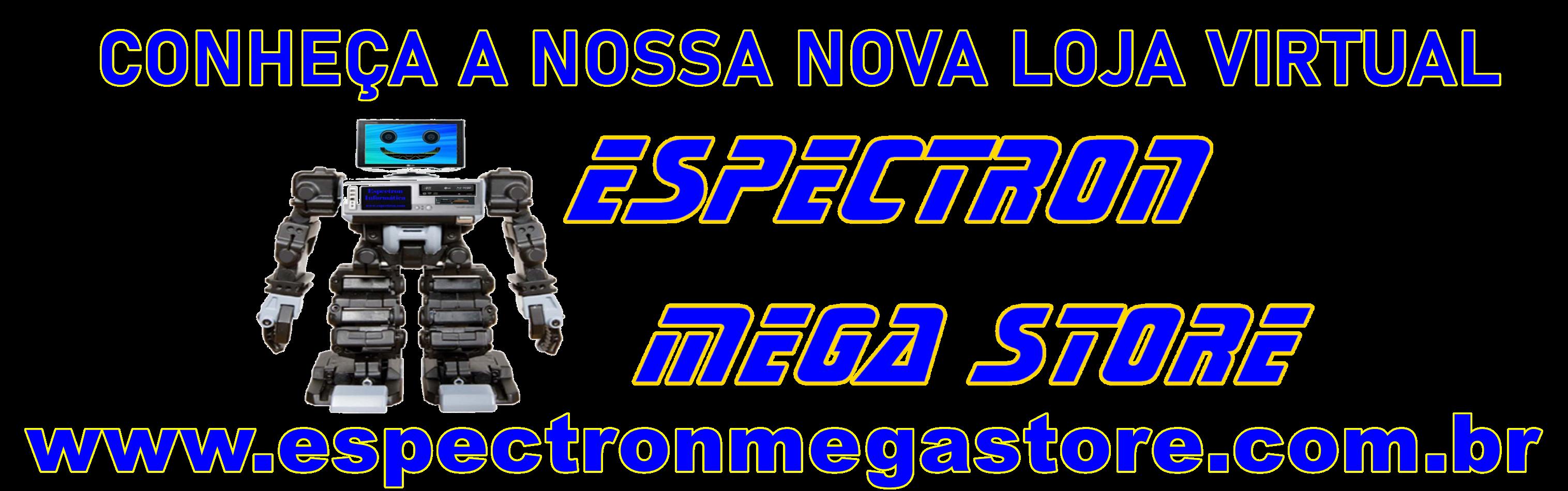 Conheça nossa nova Loja Espectron Mega Store https:www.espectronmegastore.com.br