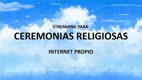 streaming para ceremonias religiosas transmisión en vivo