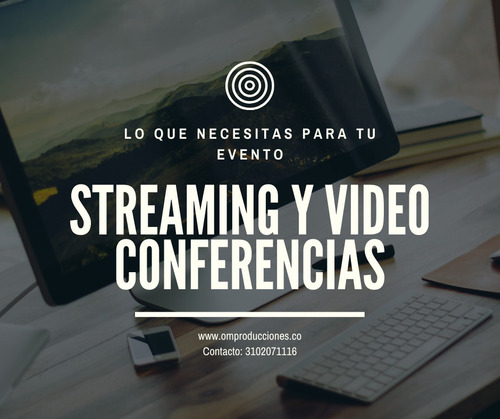 streaming y vídeo conferencias