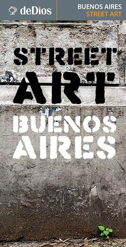 street art buenos aires map guide (inglés) . de dios guías