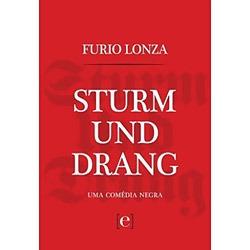 sturm und drang, uma comédia negra - furio lonza (poesia)
