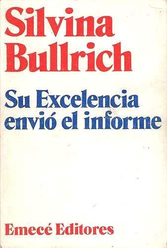 su excelencia envio el informe              silvina bullrich