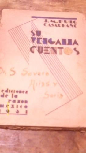su venganza , cuentos , año 1931 , j. m. puig casauranc