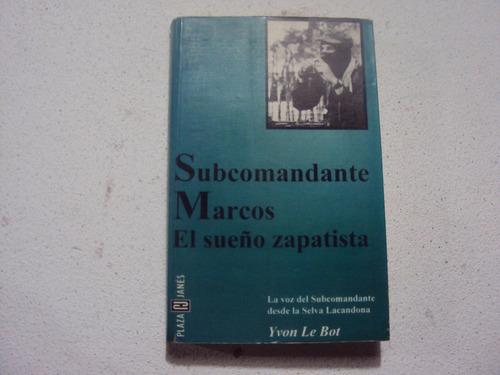 subcomandante marcos- el sueño zapatist- ivon le bot