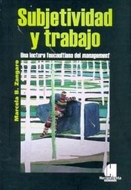 subjetividad y trabajo - autora: marcela b. zangaro