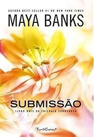 submissao - trilogia surrender livro 2 maya banks