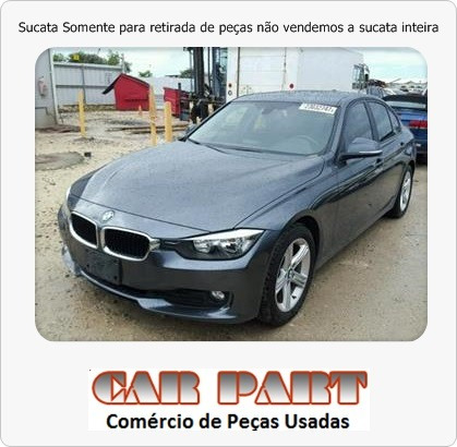 sucata bmw 320i 2.0 turbo 4cc 2014
