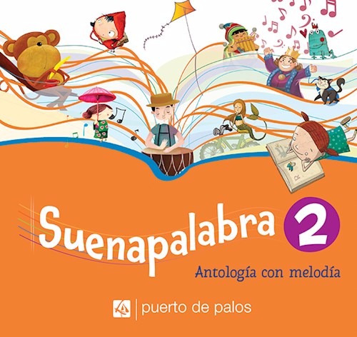 suenapalabra 2 antologia con melodia - puerto de palos