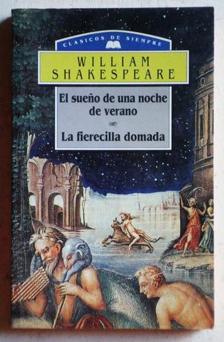 sueño de una noche - fierecilla domada/ w. shakespeare