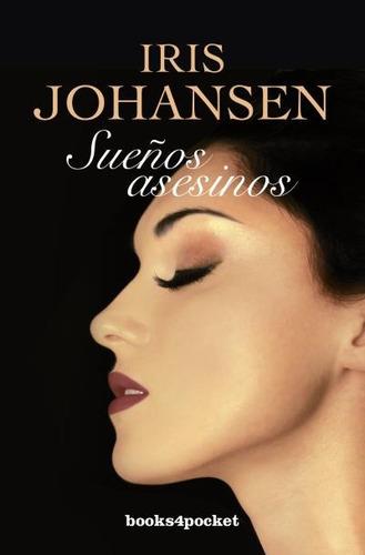 suenos asesinos (books4pocket romántica); iris johansen