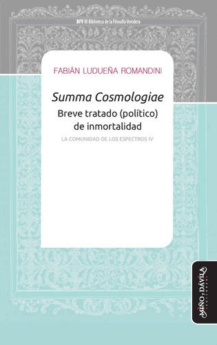 summa cosmologiae. breve tratado (político) de inmortalidad
