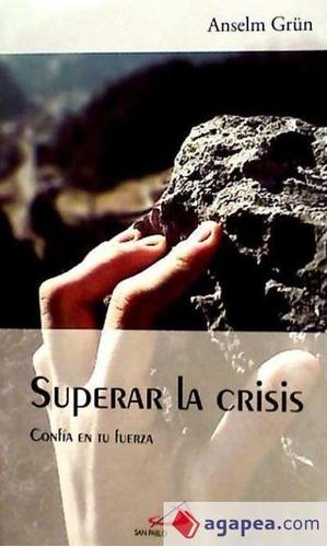 superar la crisis : confía en tus fuerzas(libro )