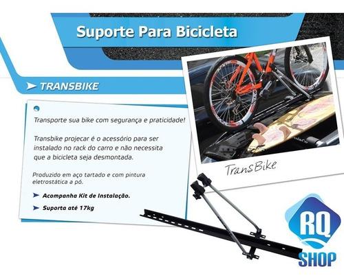 suporte bicicleta bike transbike de teto carro projecar