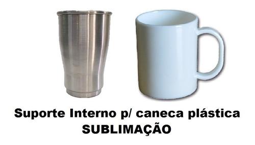 suporte interno para caneca de plástico sublimatica