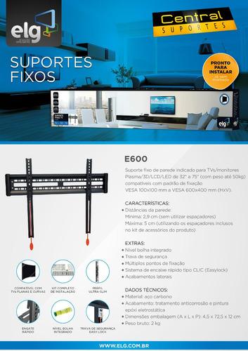 suporte tv fixo lcd led plasma 3d 32  a 84  - e600 new - elg