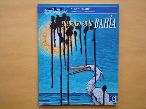 susan sharpe, suspenso en la bahía, fce, méxico, 1995, 105 p