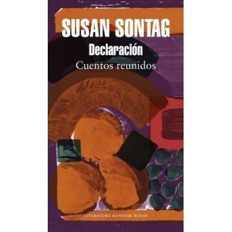 susan sontag - declaración - cuentos reunidos