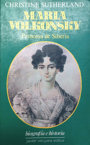 sutherland, christine - maria volkonsky princesa de siberia,