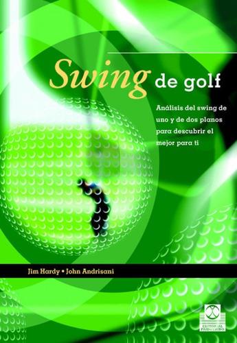 swing de golf. análisis del swing de uno y de dos planos (co
