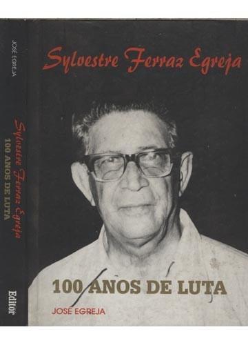 sylvestre ferraz egreja - 100 anos de luta