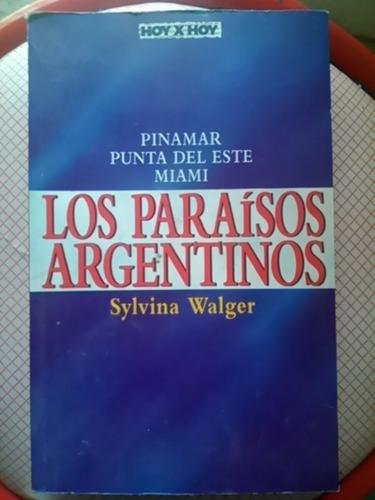 sylvina walger. los paraísos argentinos