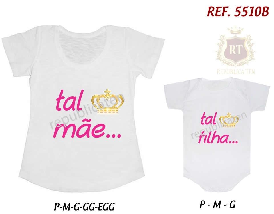 301b4bd74741a7 T-shirt Camiseta + Body Tal Mãe Tal Filho (a) Principe Coroa