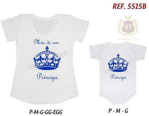 t-shirt camiseta + body tal mãe tal filho (a) principe coroa