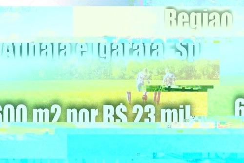 t01 lotes de 600m² parcelamento em cheque ou boleto bancario