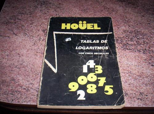 tabla de logaritmos con 5 decimales / hoüel.